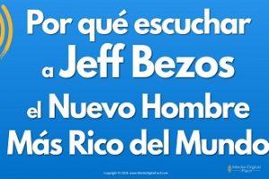 Por qué escuchar a Jeff Bezos el Nuevo Hombre Más Rico del Mundo 370×220