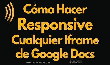 Cómo Hacer Responsive Cualquier Iframe de Google Docs
