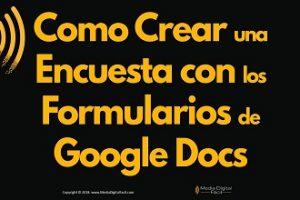 Crear Encuesta con Formularios Google Docs 370×220