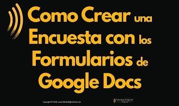 Cómo Crear una Encuesta con los Formularios de Google Docs