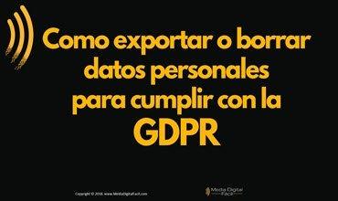 Como exportar o borrar datos para cumplir con la GDPR