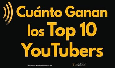Cuánto Dinero Ganan los Top 10 YouTubers