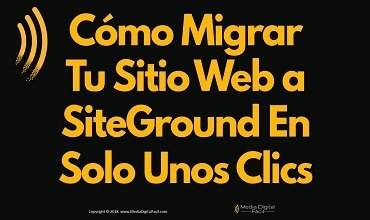 Cómo Migrar Tu Sitio Web a SiteGround En Solo Unos Clics