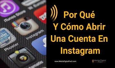 Por Qué Y Cómo Abrir Una Cuenta En Instagram