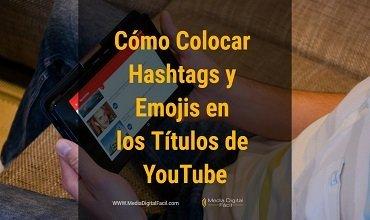 Cómo Colocar Hashtags y Emojis en los Títulos de YouTube