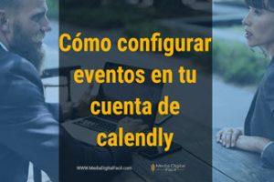 Como configurar eventos en tu cuenta de calendly-Media Digital Facil