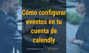 Cómo configurar y editar eventos en tu cuenta de Calendly