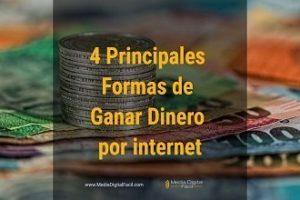 4 Principales Formas de Ganar Dinero por internet