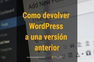 Como devolver WordPress a una versión anterior