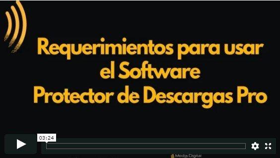 Requerimientos para usar el Protector de Descargas PRO