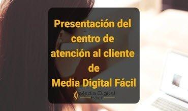 Presentación del nuevo centro de atención al cliente de Media Digital Fácil