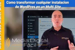 Como transformar cualquier instalación de WordPres en un Multi Site