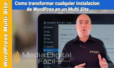 Como transformar cualquier instalación de WordPress en un Multi Site