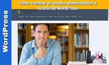 Como cambiar el usuario administrador a tu sitio de WordPress